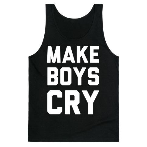 Make Boys Cry Tank Top