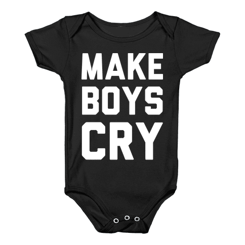 Make Boys Cry Baby Onesy