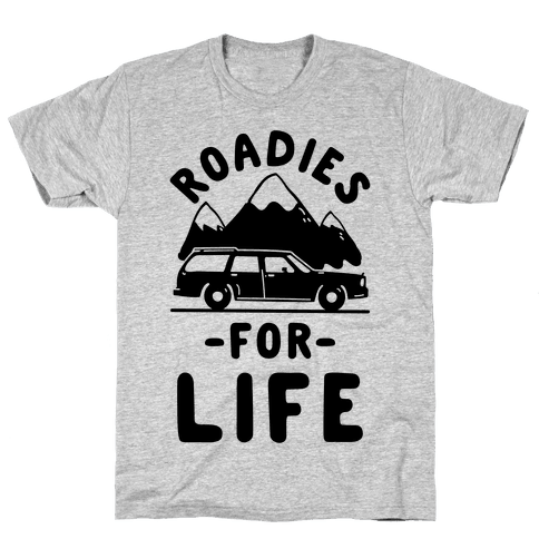 Roadies for Life Mens T-Shirt