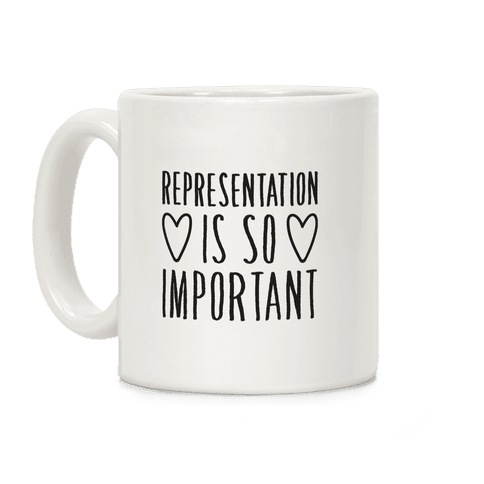 Representation Is So Important Coffee Mug