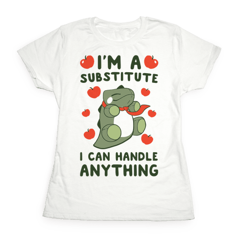 I'm A Substitute  Womens T-Shirt