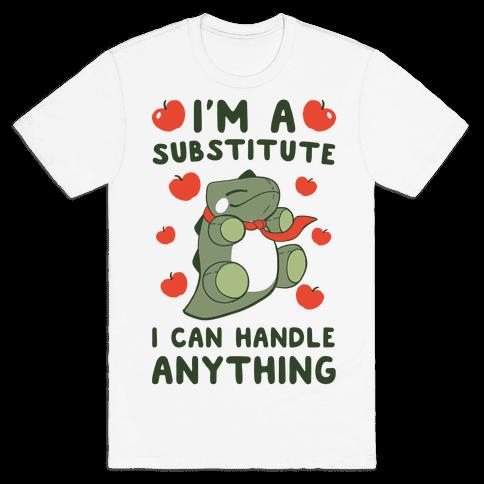 I'm A Substitute  Mens T-Shirt