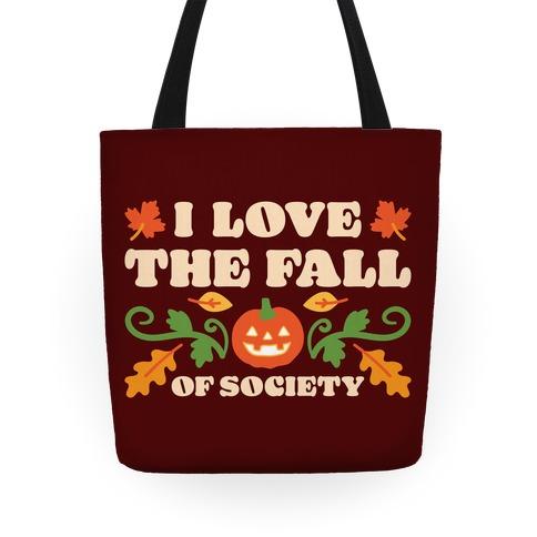 I Love The Fall Of Society Tote
