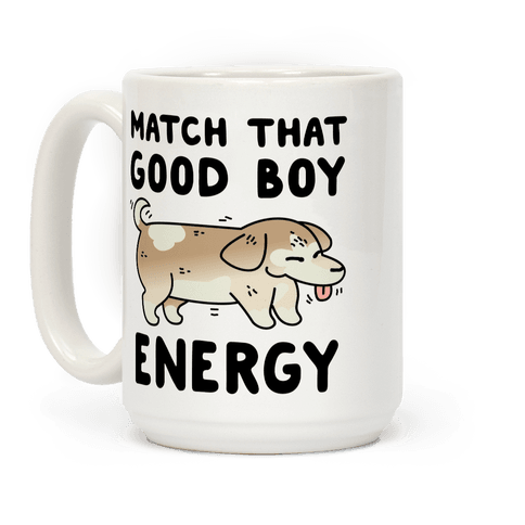 Match That Good Boy Energy Coffee Mug