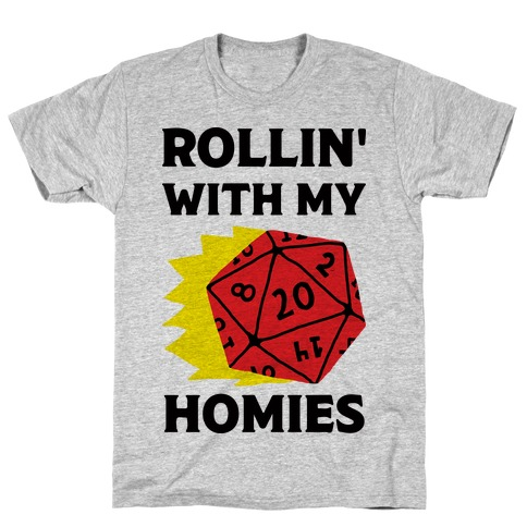 Rollin' With My Homies D&D T-Shirt