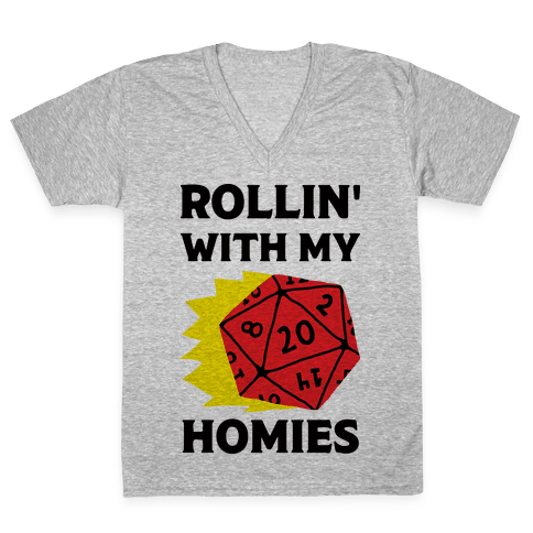 Rollin' With My Homies D&D V-Neck Tee Shirt
