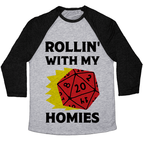 Rollin' With My Homies D&D Baseball Tee