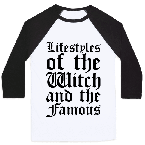 Lifestyles of The Witch and The Famous Parody Baseball Tee