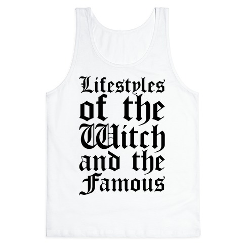Lifestyles of The Witch and The Famous Parody Tank Top