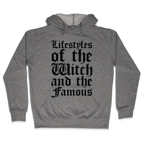 Lifestyles of The Witch and The Famous Parody Hooded Sweatshirt