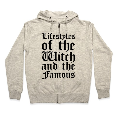 Lifestyles of The Witch and The Famous Parody Zip Hoodie