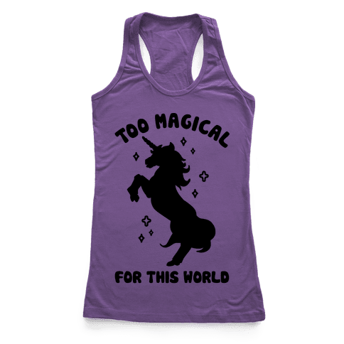 Too Magical For This World Racerback Tank Top