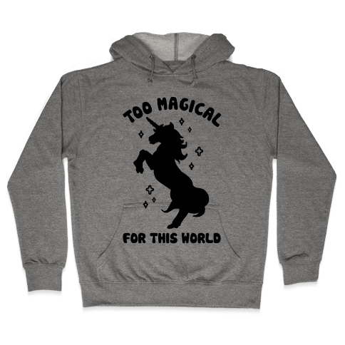 Too Magical For This World Hooded Sweatshirt
