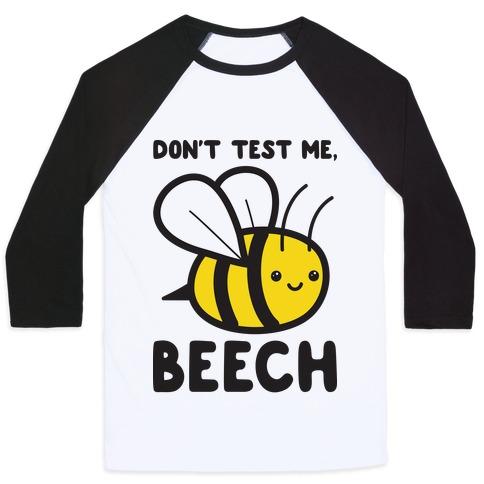 Don't Test Me, Beech Bee Baseball Tee