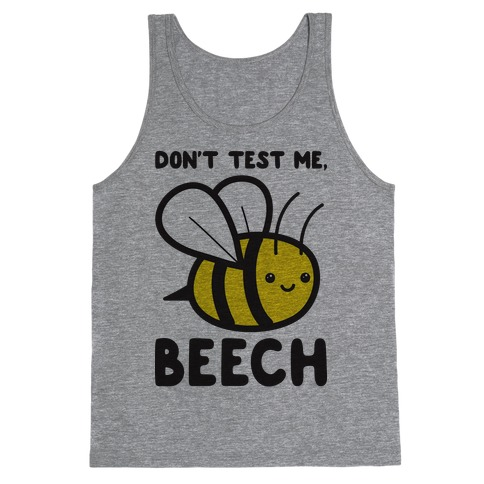 Don't Test Me, Beech Bee Tank Top
