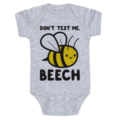 Don't Test Me, Beech Bee Baby Onesy