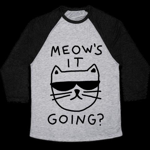 Meow's It Going Baseball Tee