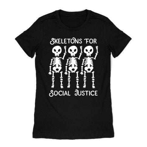 Skeletons for Social Justice Womens T-Shirt