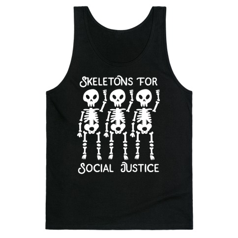 Skeletons for Social Justice Tank Top