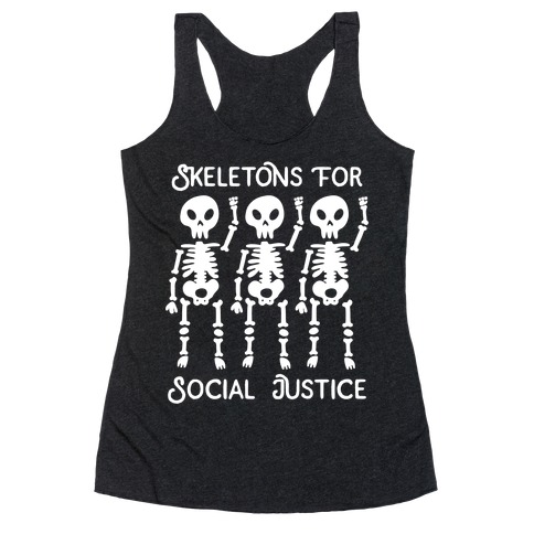 Skeletons for Social Justice Racerback Tank Top