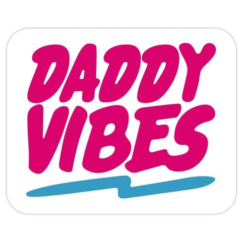 Daddy Vibes Die Cut Sticker