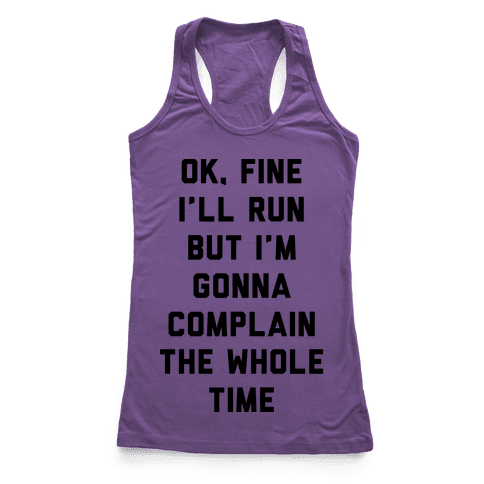 Ok Fine I'll Run Racerback Tank Top