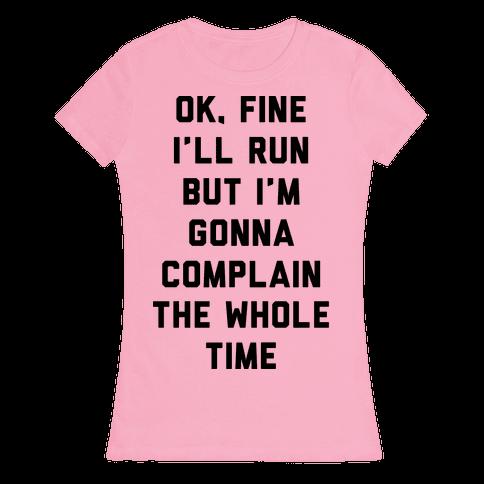 Ok Fine I'll Run Womens T-Shirt