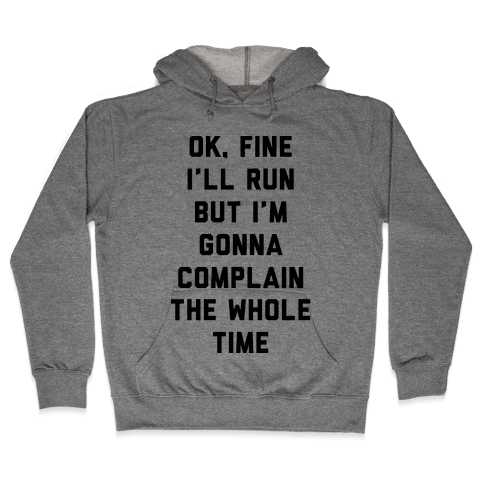 Ok Fine I'll Run Hooded Sweatshirt