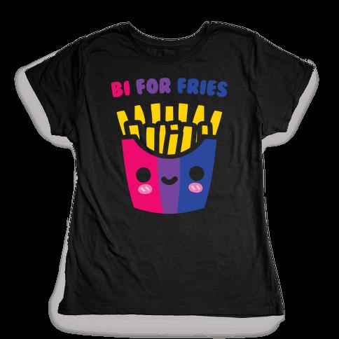 Bi For Fries White Print Womens T-Shirt