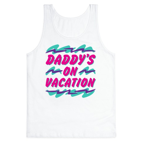 Daddy's On Vacation Tank Top