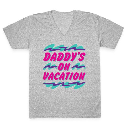 Daddy's On Vacation V-Neck Tee Shirt