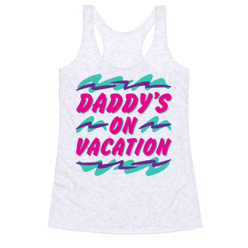 Daddy's On Vacation Racerback Tank Top