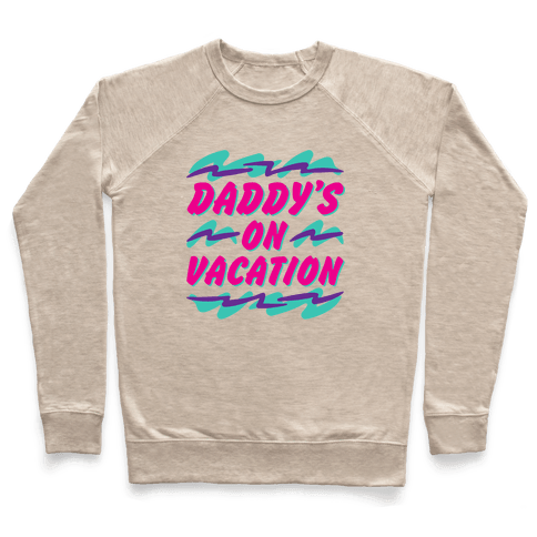 Daddy's On Vacation Pullover