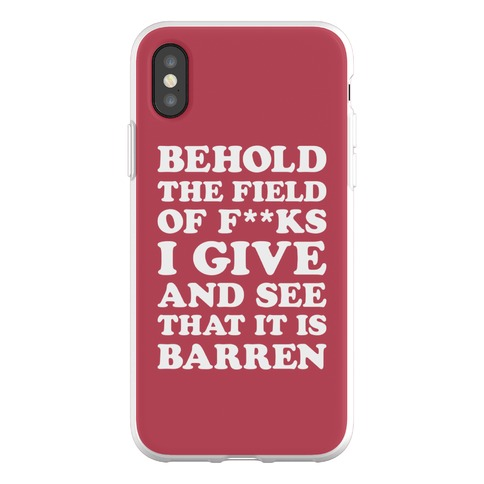 Behold The Field Of F**ks I Give Phone Flexi-Case