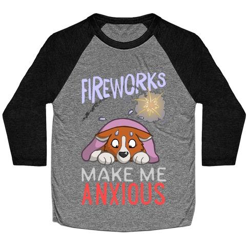Fireworks Make Me Anxious Baseball Tee