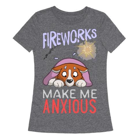 Fireworks Make Me Anxious Womens T-Shirt