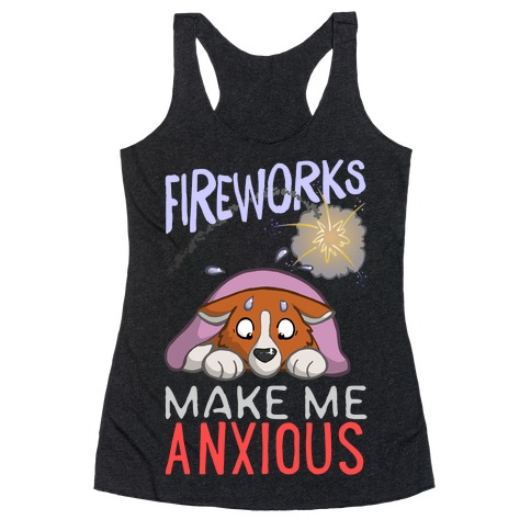 Fireworks Make Me Anxious Racerback Tank Top
