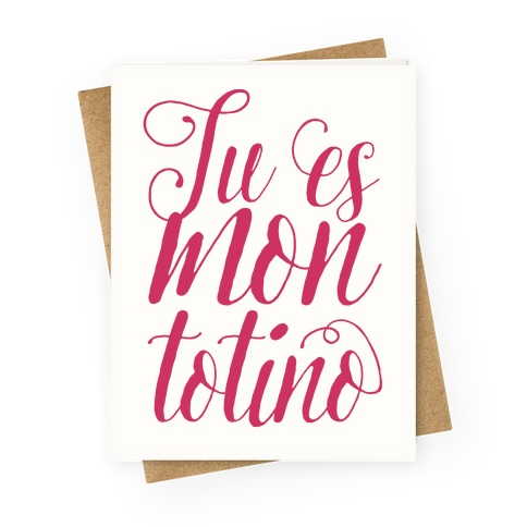 Tu Es Mon Totino Greeting Card