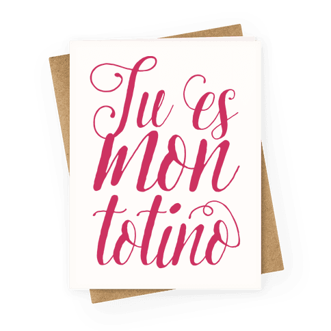 Tu Es Mon Totino Greeting Card