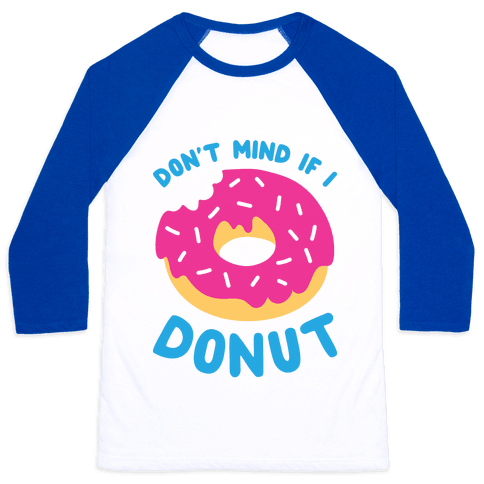 Don't Mind If I Donut Baseball Tee