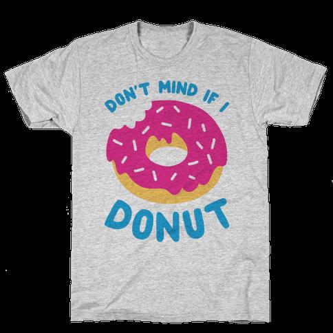 Don't Mind If I Donut Mens T-Shirt