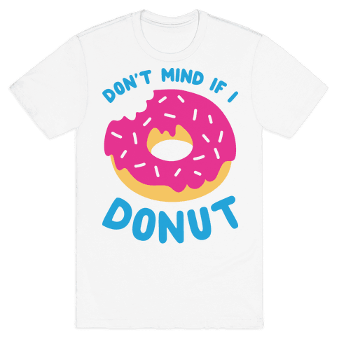 Don't Mind If I Donut Mens T-Shirt