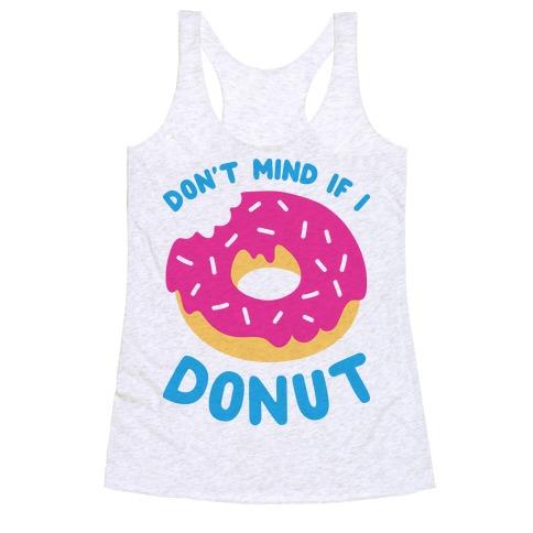 Don't Mind If I Donut Racerback Tank Top