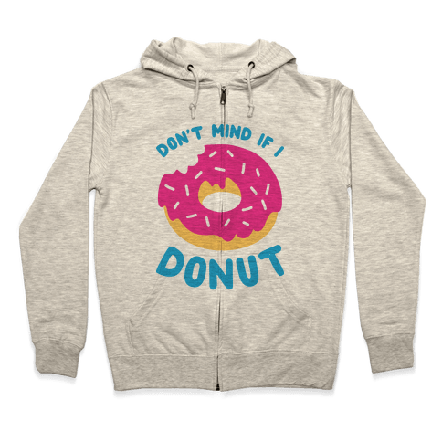 Don't Mind If I Donut Zip Hoodie