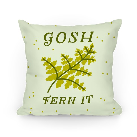 Gosh Fern it Pillow