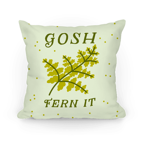 Gosh Fern it Pillow