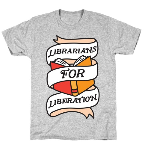 Librarians For Liberation T-Shirt