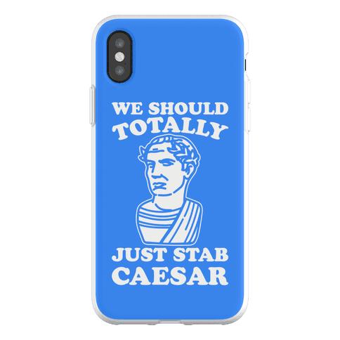 We Should Totally Just Stab Caesar Mean Girls Parody Phone Flexi-Case