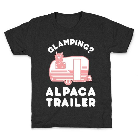 Glamping? Alpaca Trailer Kids T-Shirt