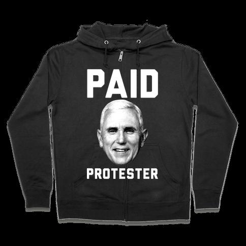 Paid Protester Zip Hoodie